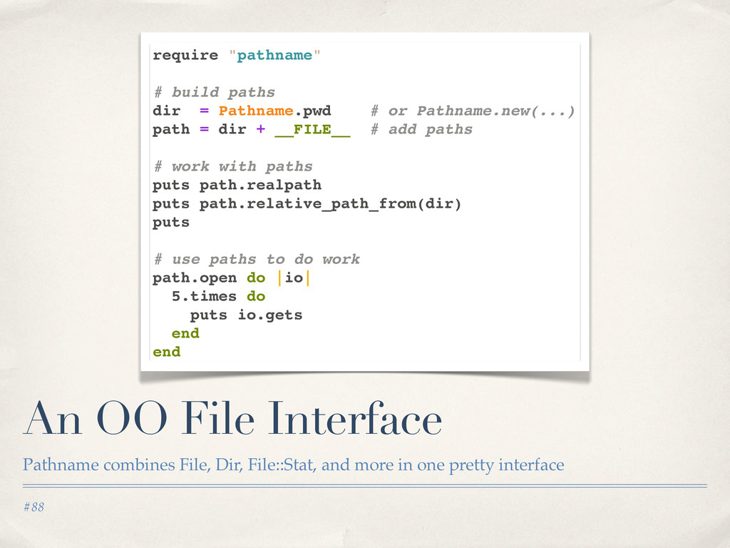 #88 An OO File Interface Pathname combines File...