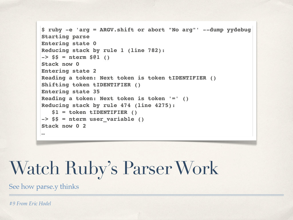 #9 From Eric Hodel Watch Ruby's Parser Work See...