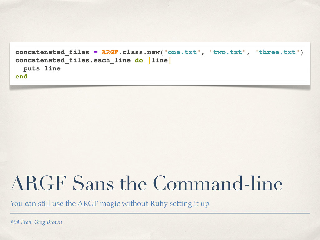 #94 From Greg Brown ARGF Sans the Command-line ...