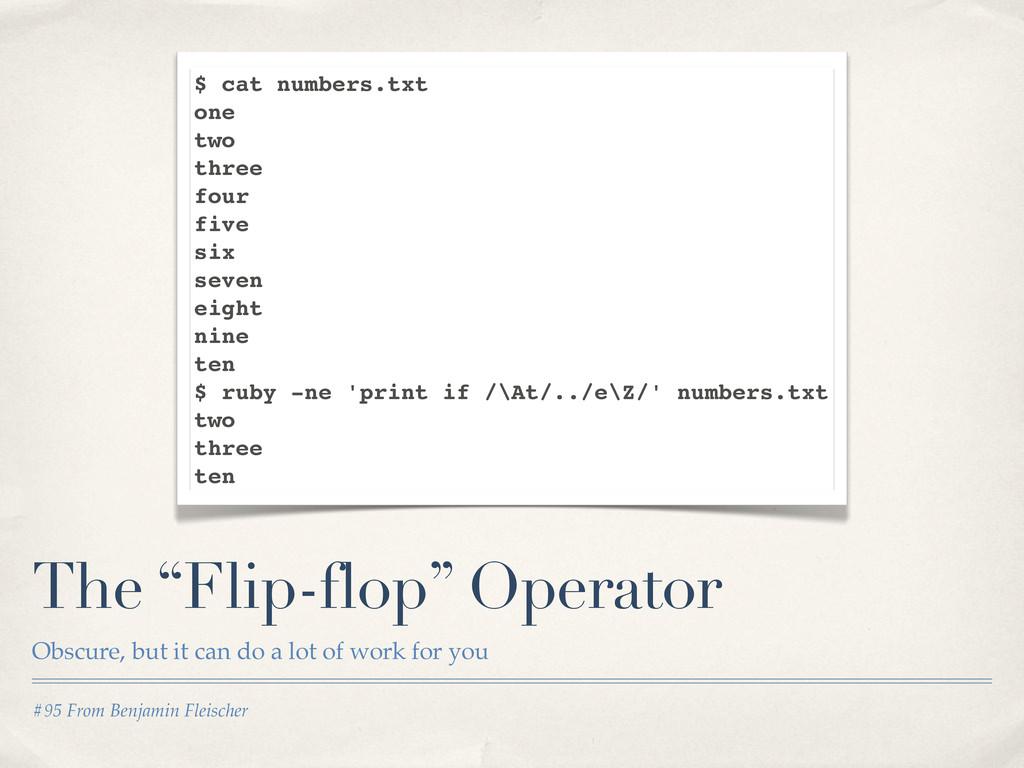 "#95 From Benjamin Fleischer The ""Flip-flop"" Ope..."