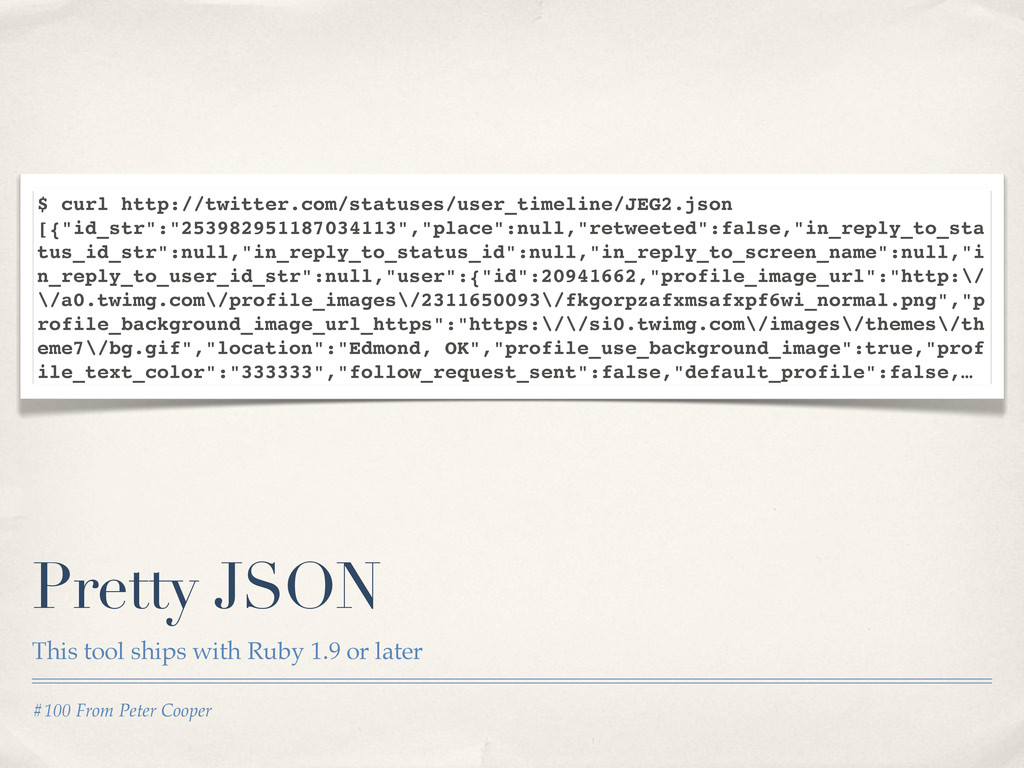 #100 From Peter Cooper Pretty JSON This tool sh...