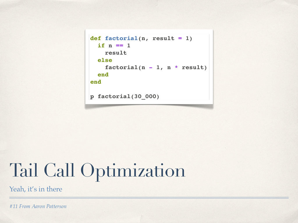#11 From Aaron Patterson Tail Call Optimization...