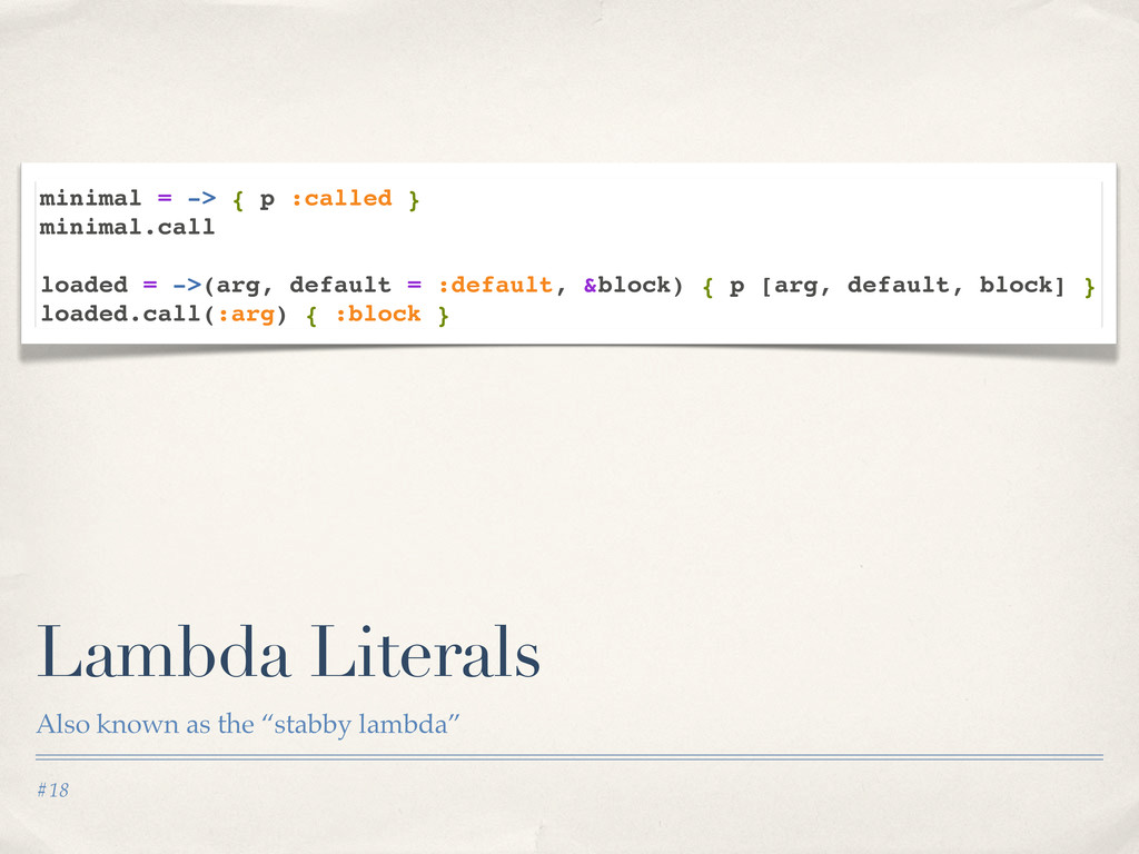 "#18 Lambda Literals Also known as the ""stabby l..."