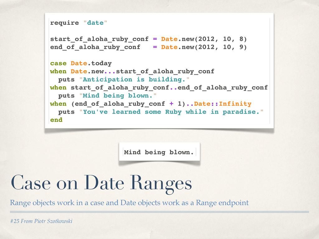 #25 From Piotr Szotkowski Case on Date Ranges R...