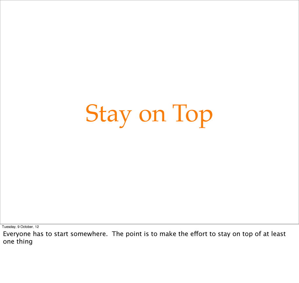 Stay on Top Tuesday, 9 October, 12 Everyone has...