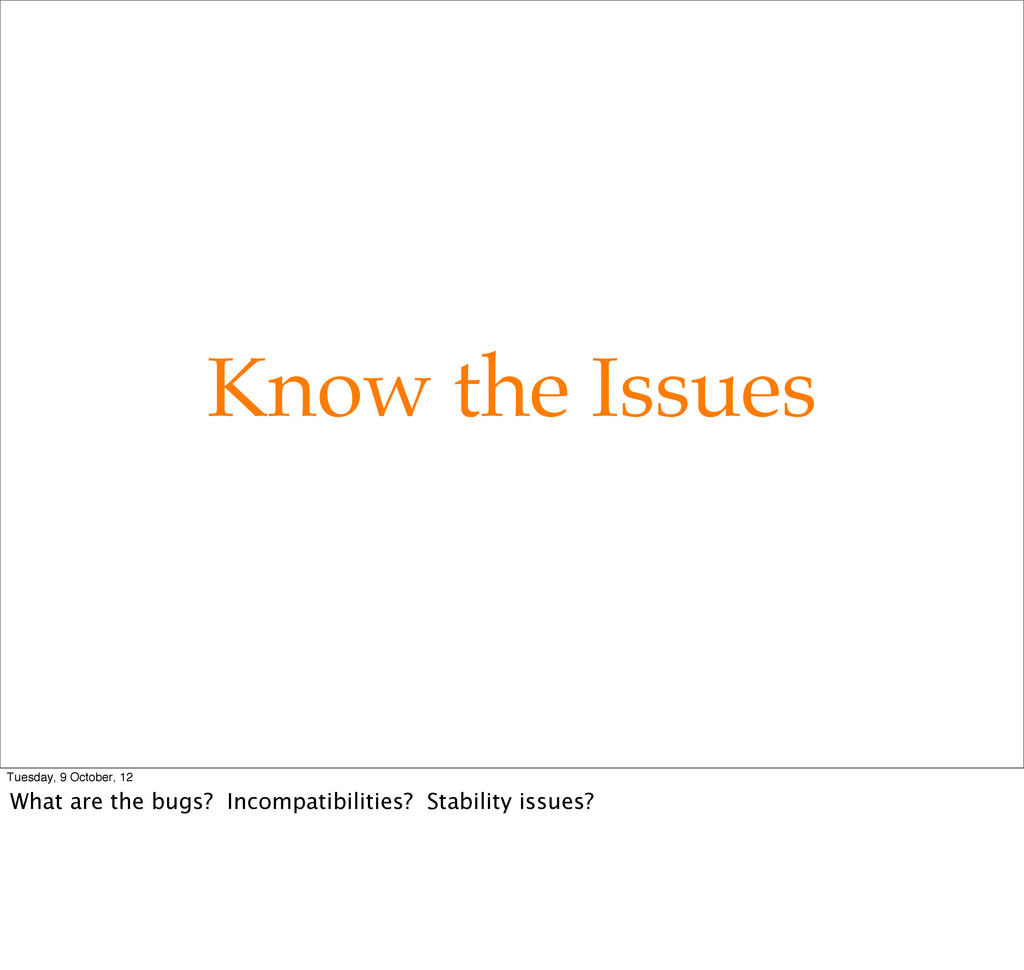 Know the Issues Tuesday, 9 October, 12 What are...