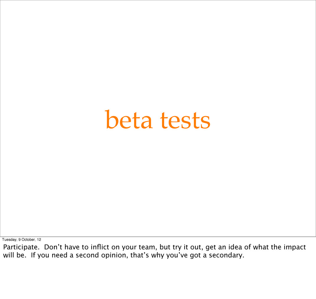 beta tests Tuesday, 9 October, 12 Participate. ...