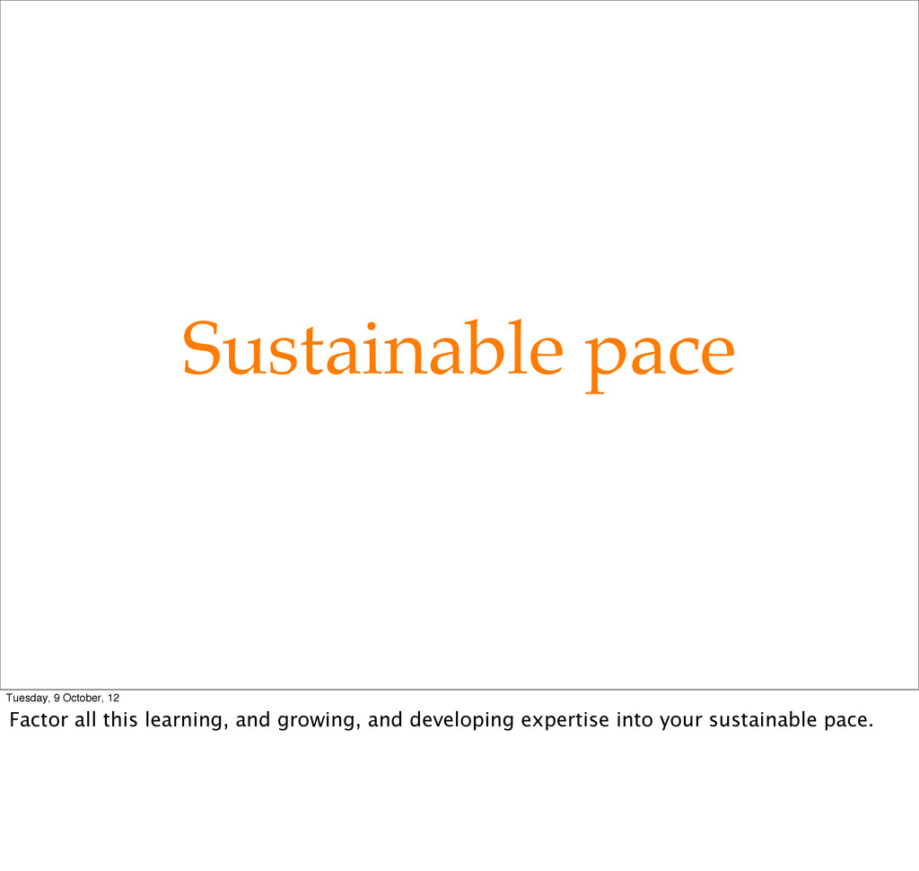 Sustainable pace Tuesday, 9 October, 12 Factor ...