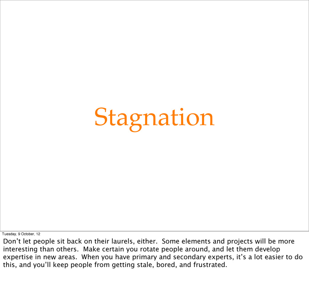 Stagnation Tuesday, 9 October, 12 Don't let peo...