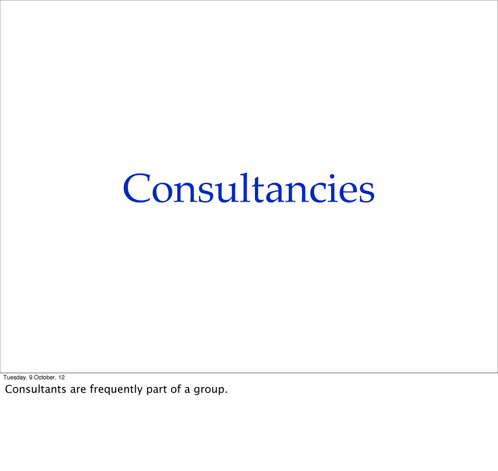 Consultancies Tuesday, 9 October, 12 Consultant...