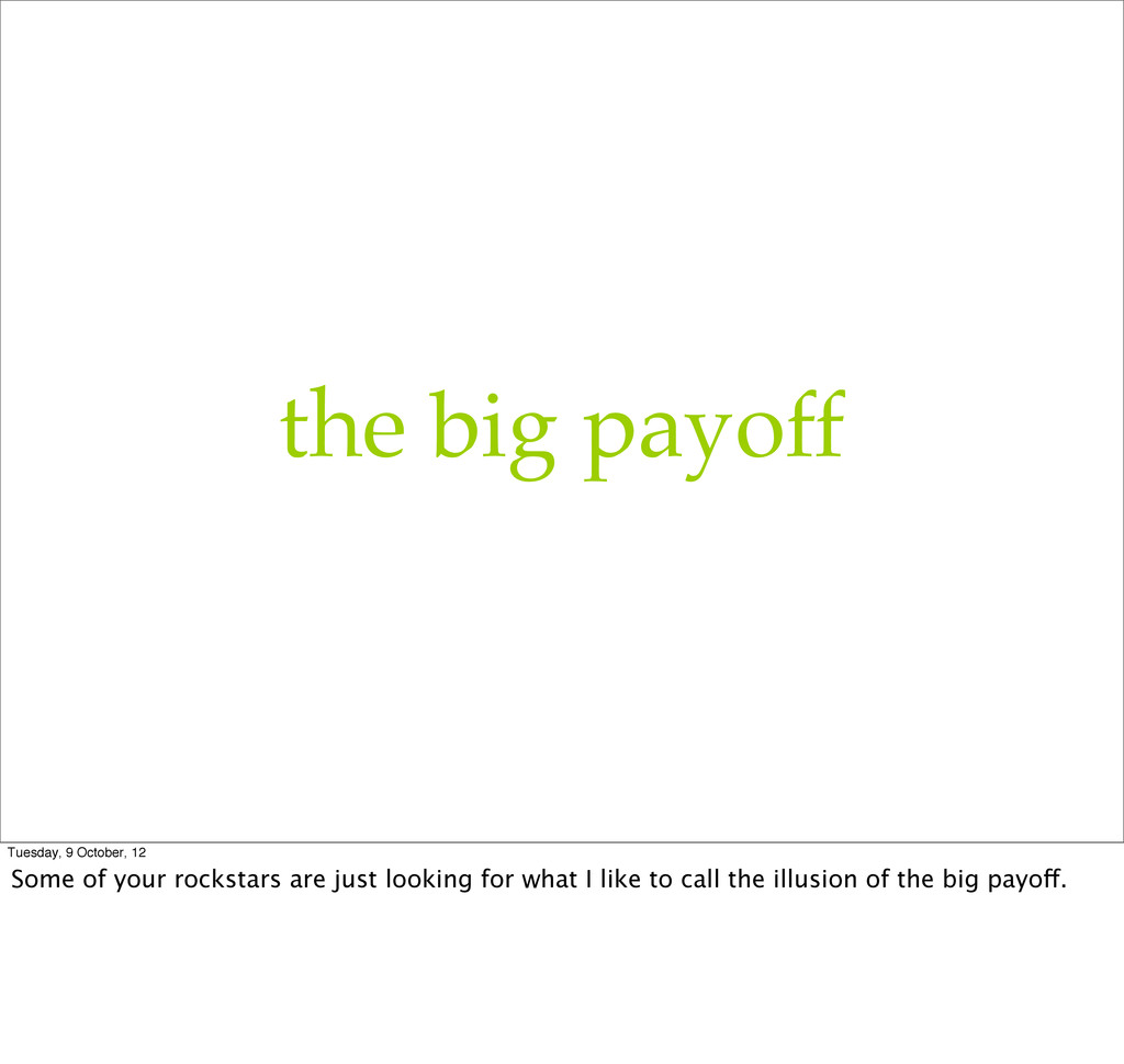 the big payoff Tuesday, 9 October, 12 Some of y...