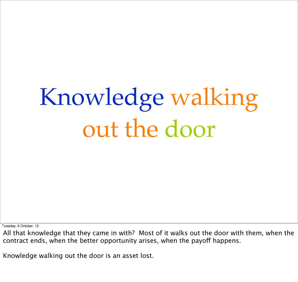 Knowledge walking out the door Tuesday, 9 Octob...