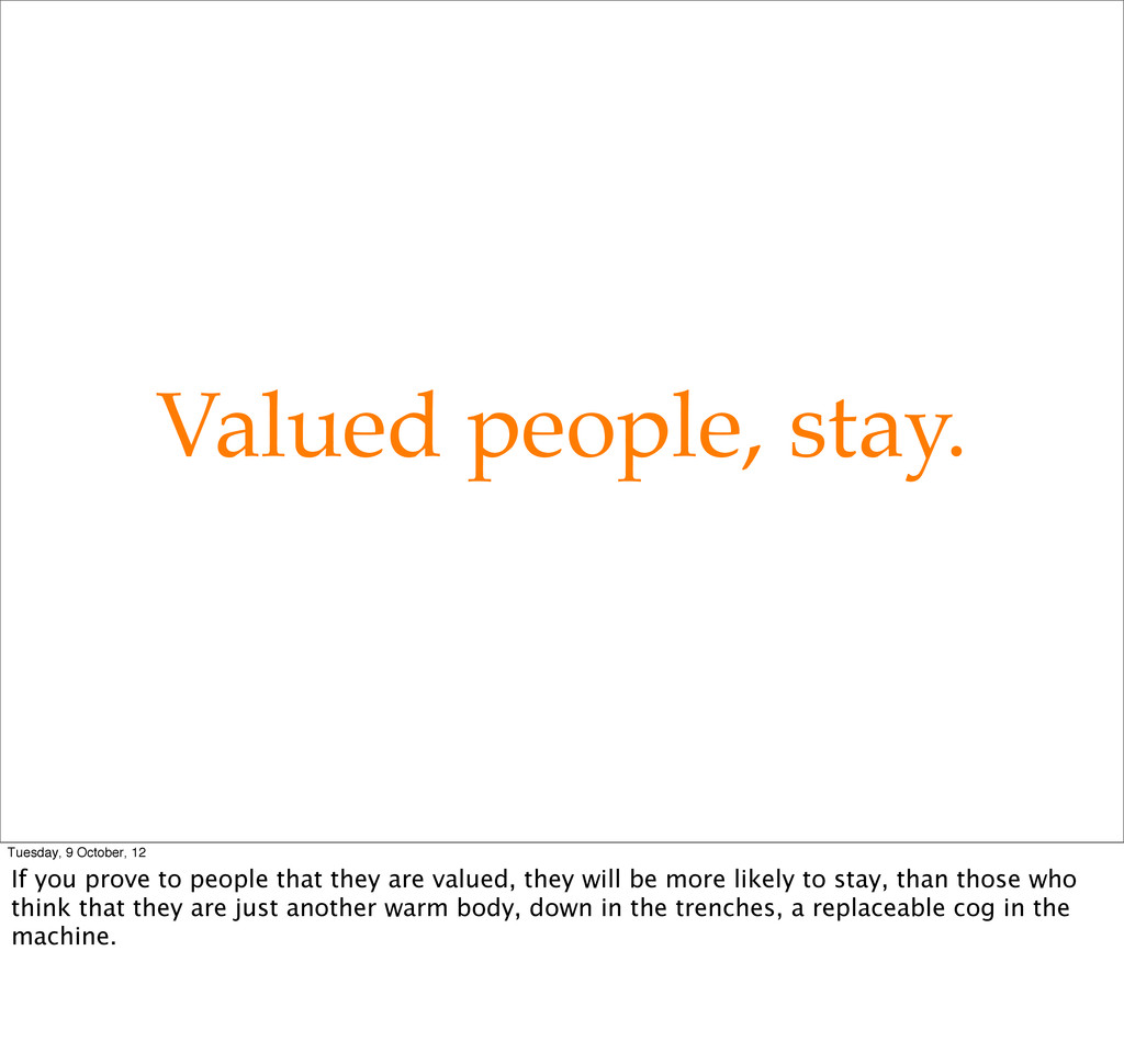 Valued people, stay. Tuesday, 9 October, 12 If ...