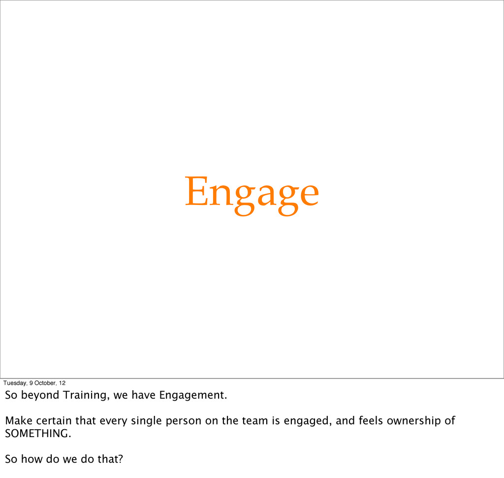 Engage Tuesday, 9 October, 12 So beyond Trainin...