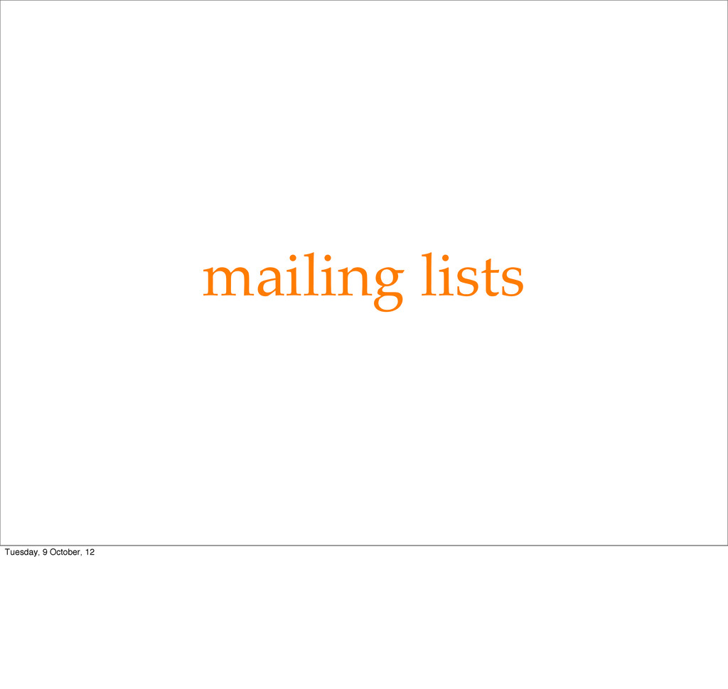 mailing lists Tuesday, 9 October, 12