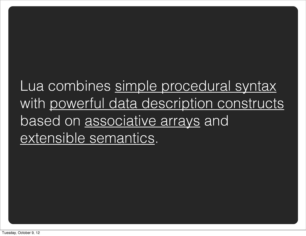 Lua combines simple procedural syntax with powe...