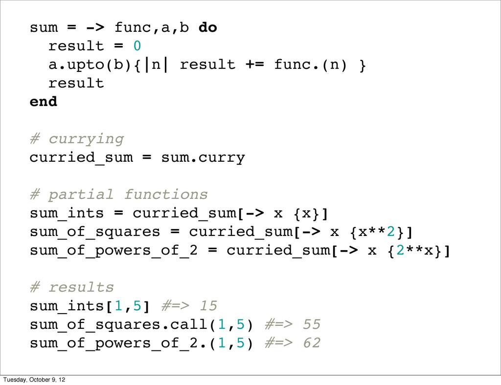 sum = -> func,a,b do result = 0 a.upto(b){|n| r...