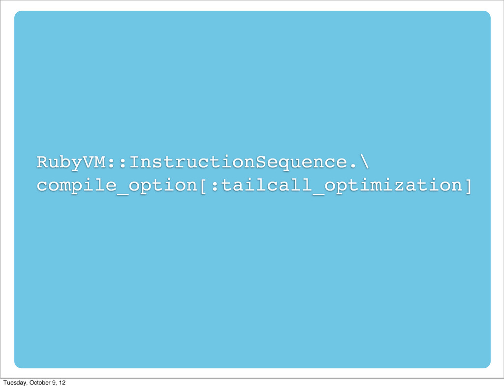 RubyVM::InstructionSequence.\ compile_option[:t...