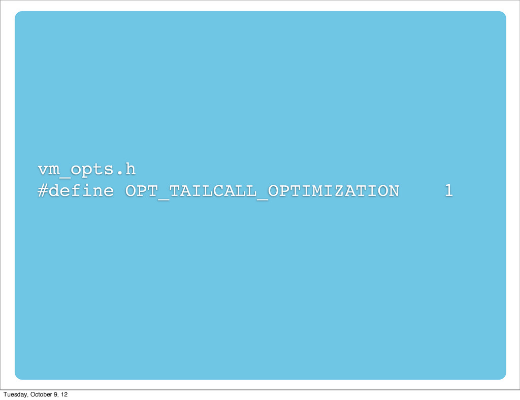 vm_opts.h #define OPT_TAILCALL_OPTIMIZATION 1 T...
