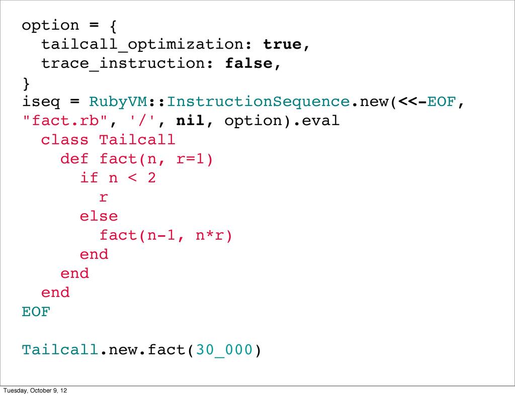 option = { tailcall_optimization: true, trace_i...