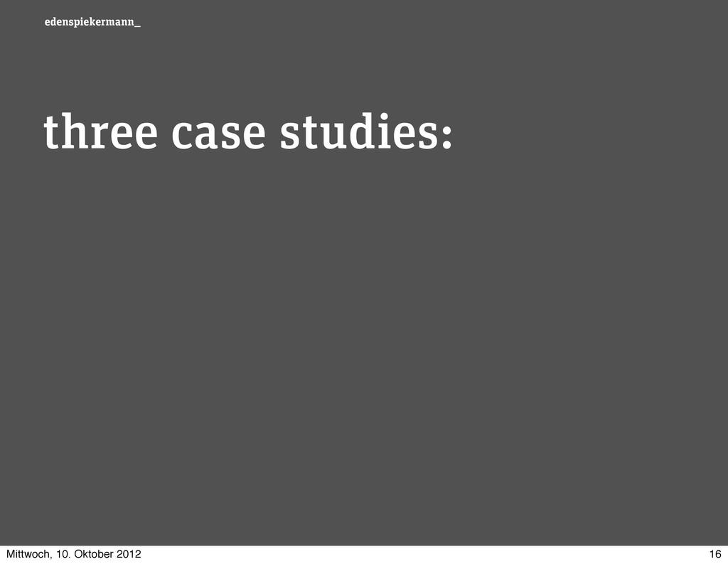 edenspiekermann_ three case studies: 16 Mittwoc...
