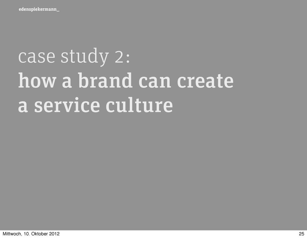 edenspiekermann_ case study 2: how a brand can ...