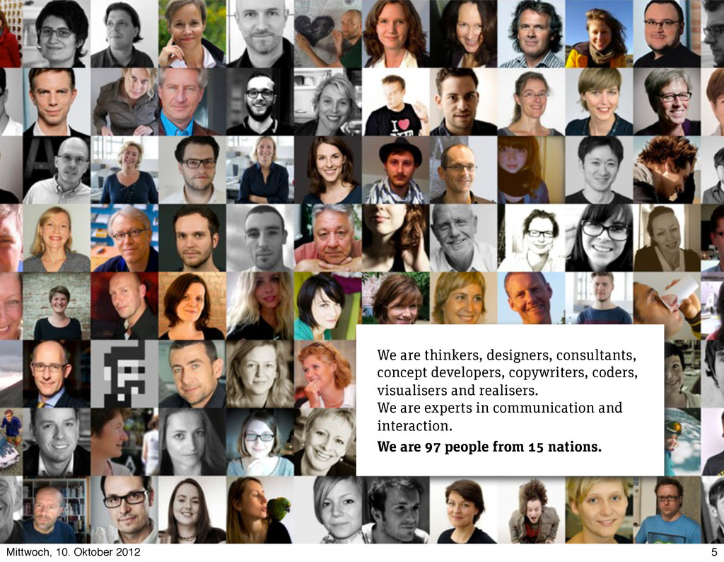 We are thinkers, designers, consultants, concep...