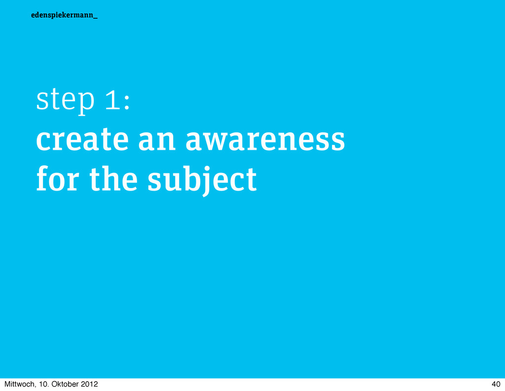 edenspiekermann_ step 1: create an awareness fo...