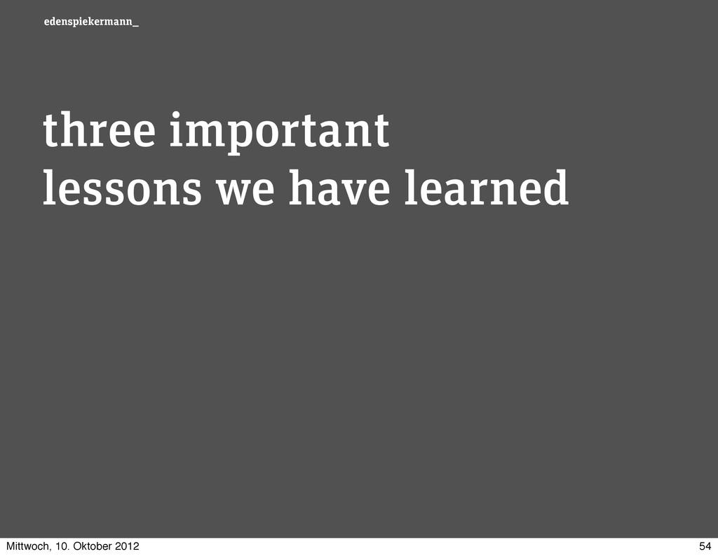 edenspiekermann_ three important lessons we hav...