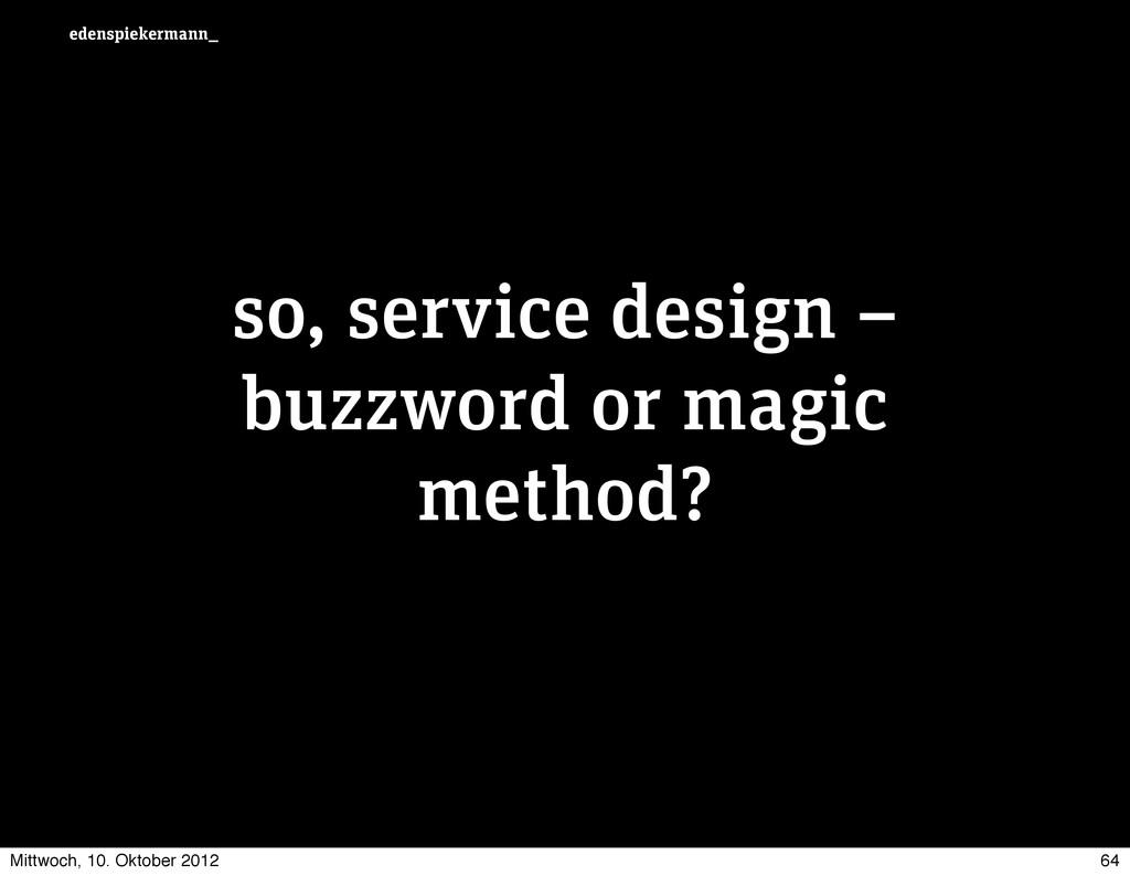 edenspiekermann_ so, service design – buzzword ...