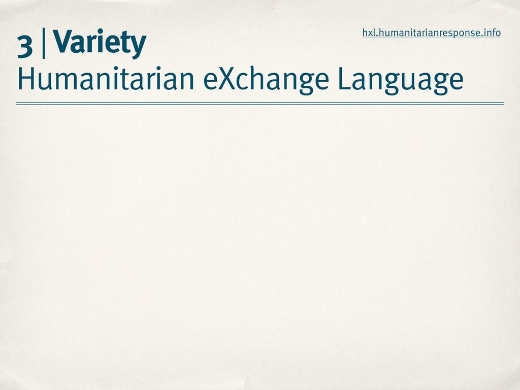 3 | Variety Humanitarian eXchange Language hxl....