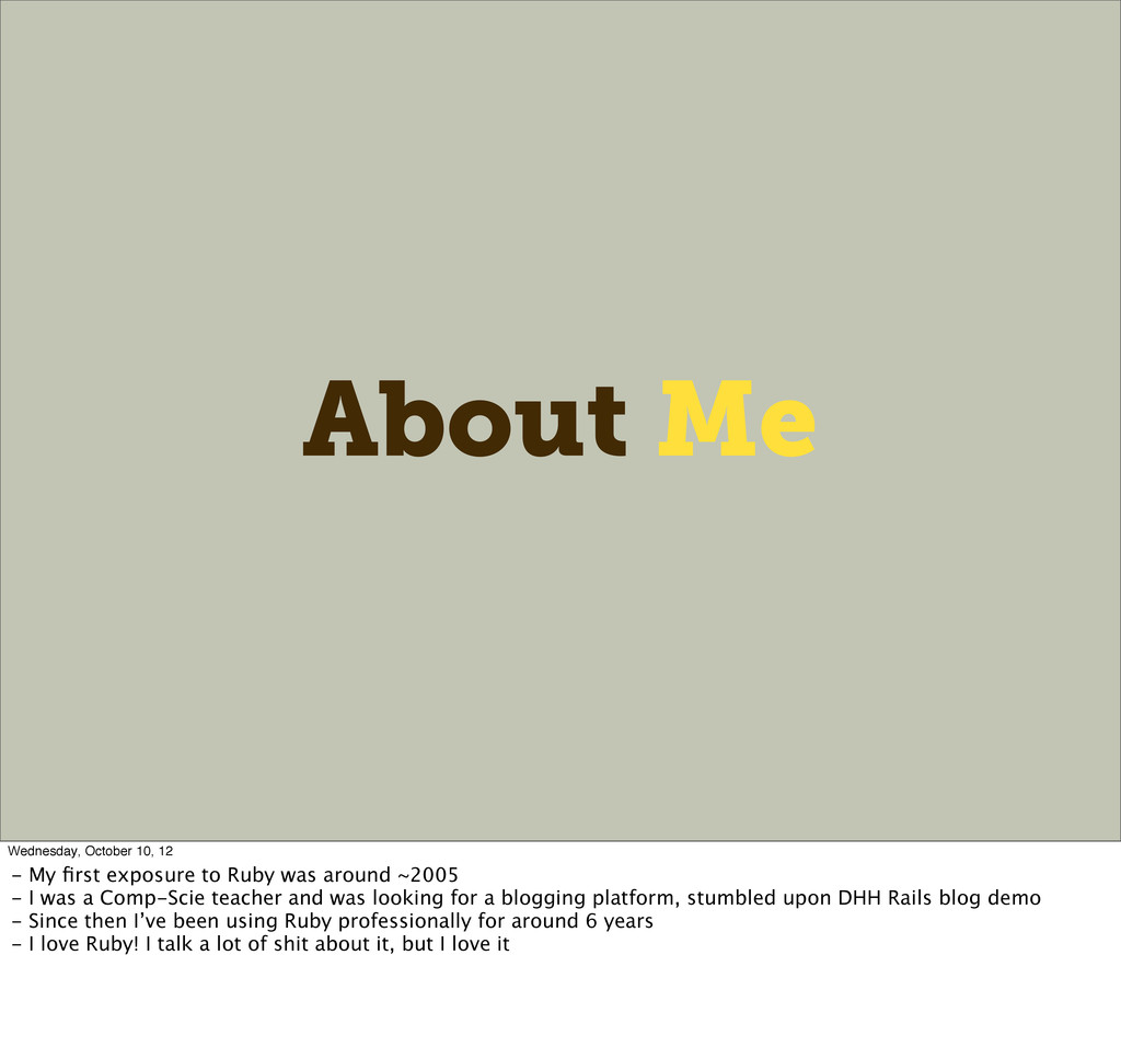 About Me Wednesday, October 10, 12 - My first ex...
