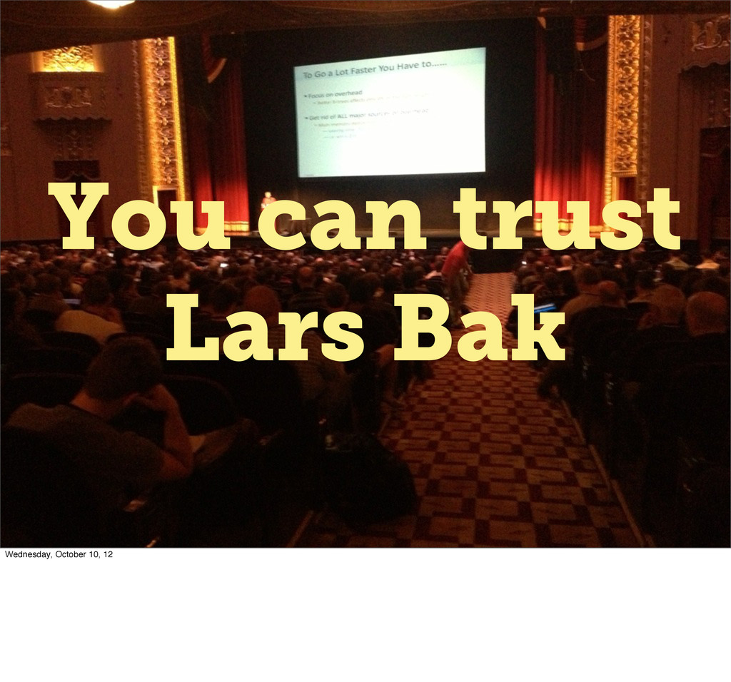 Title You can trust Lars Bak Wednesday, October...