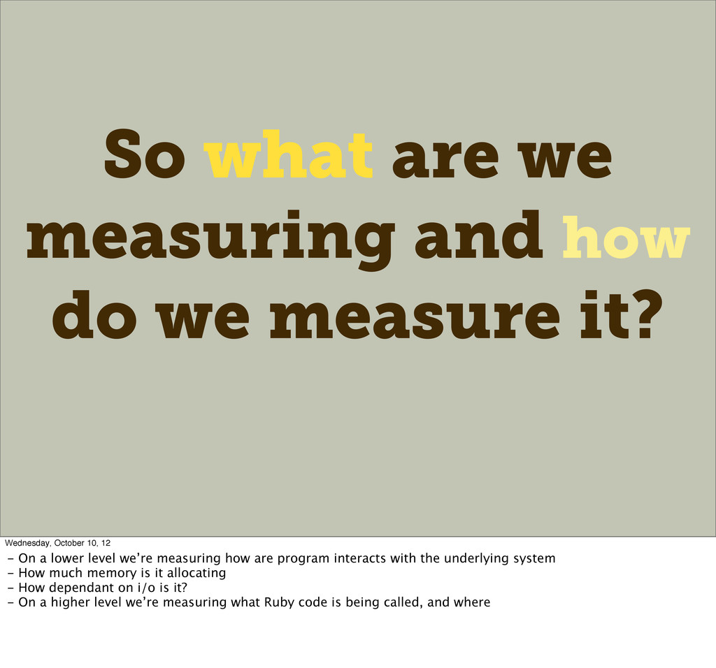 So what are we measuring and how do we measure ...