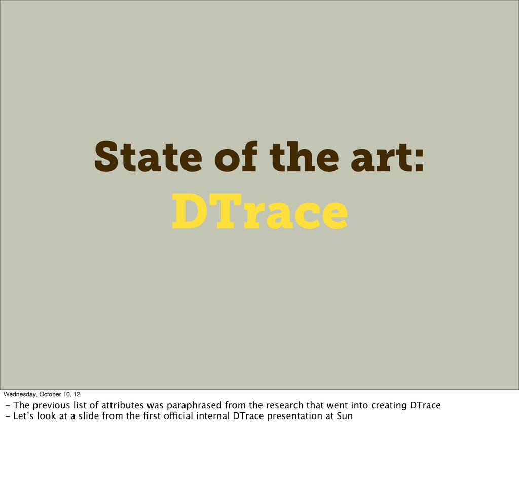 State of the art: DTrace Wednesday, October 10,...