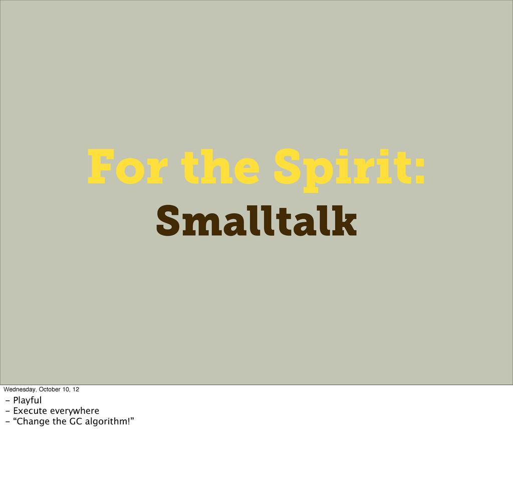 For the Spirit: Smalltalk Wednesday, October 10...