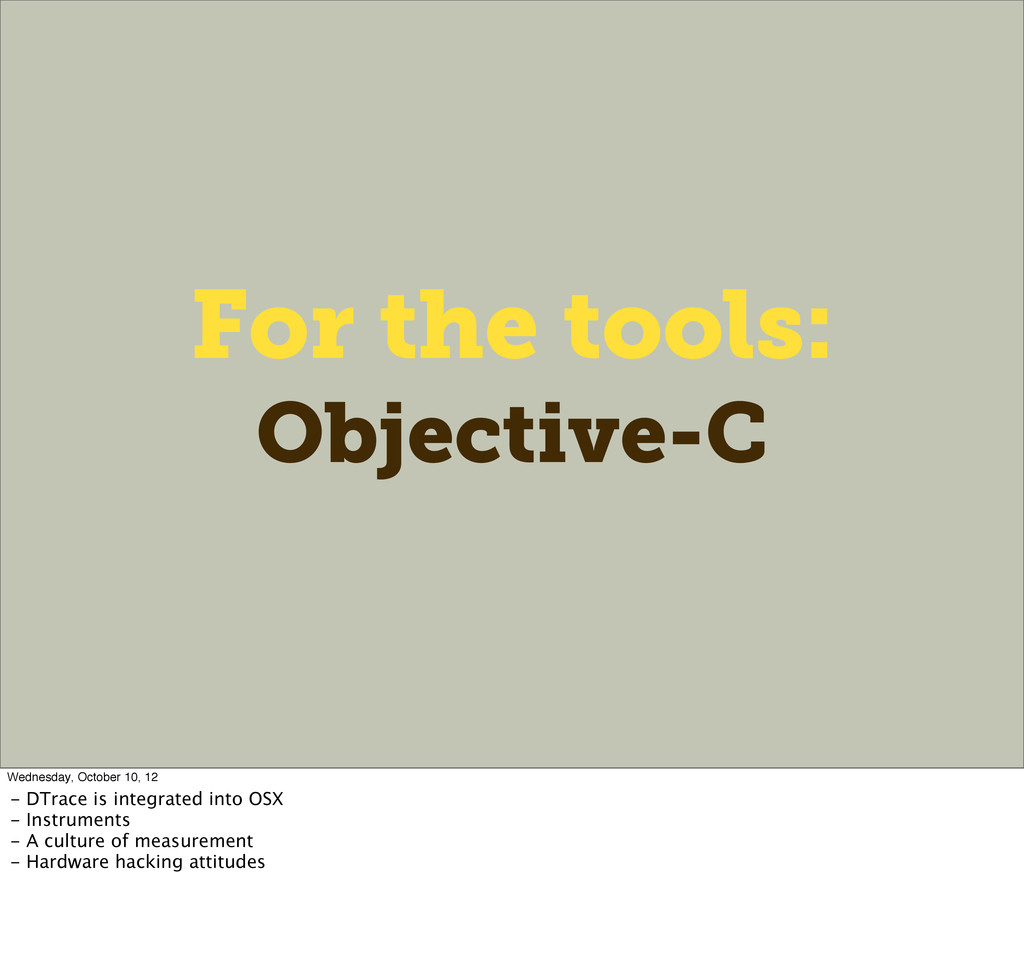For the tools: Objective-C Wednesday, October 1...