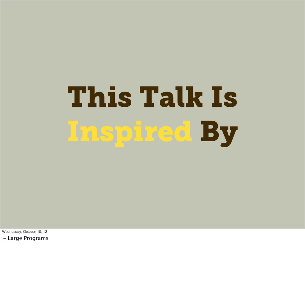 This Talk Is Inspired By Wednesday, October 10,...