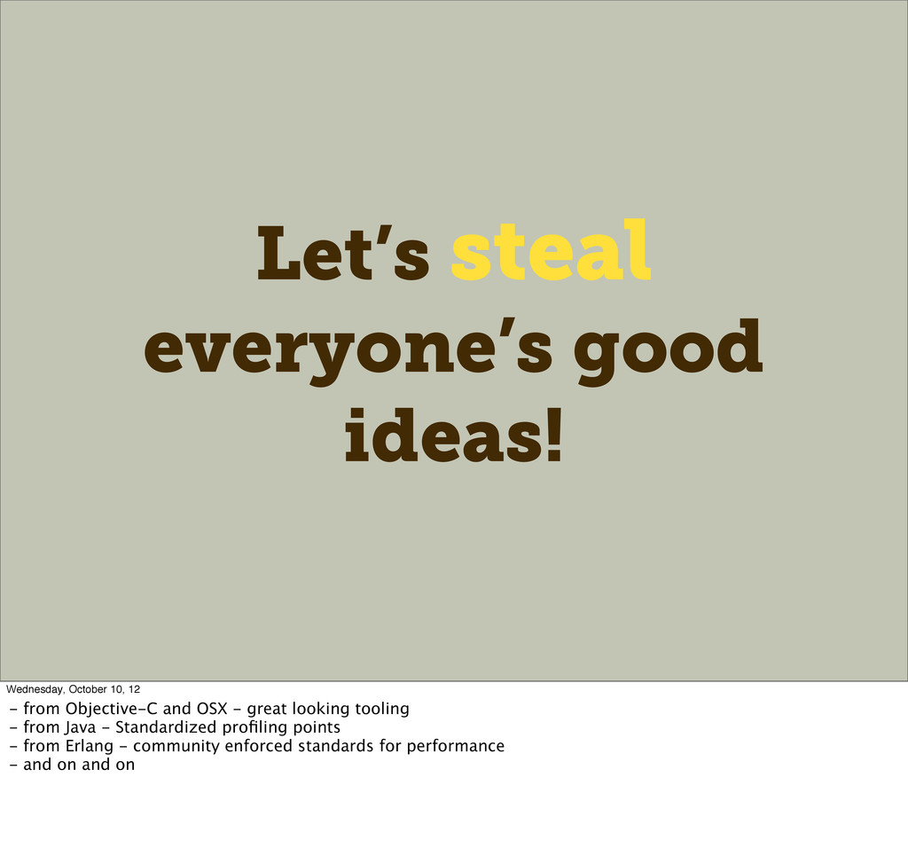 Let's steal everyone's good ideas! Wednesday, O...