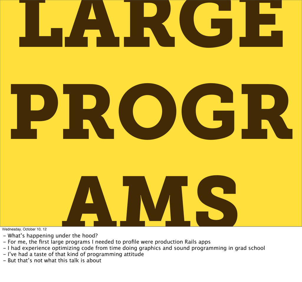 LARGE PROGR AMS Wednesday, October 10, 12 - Wha...