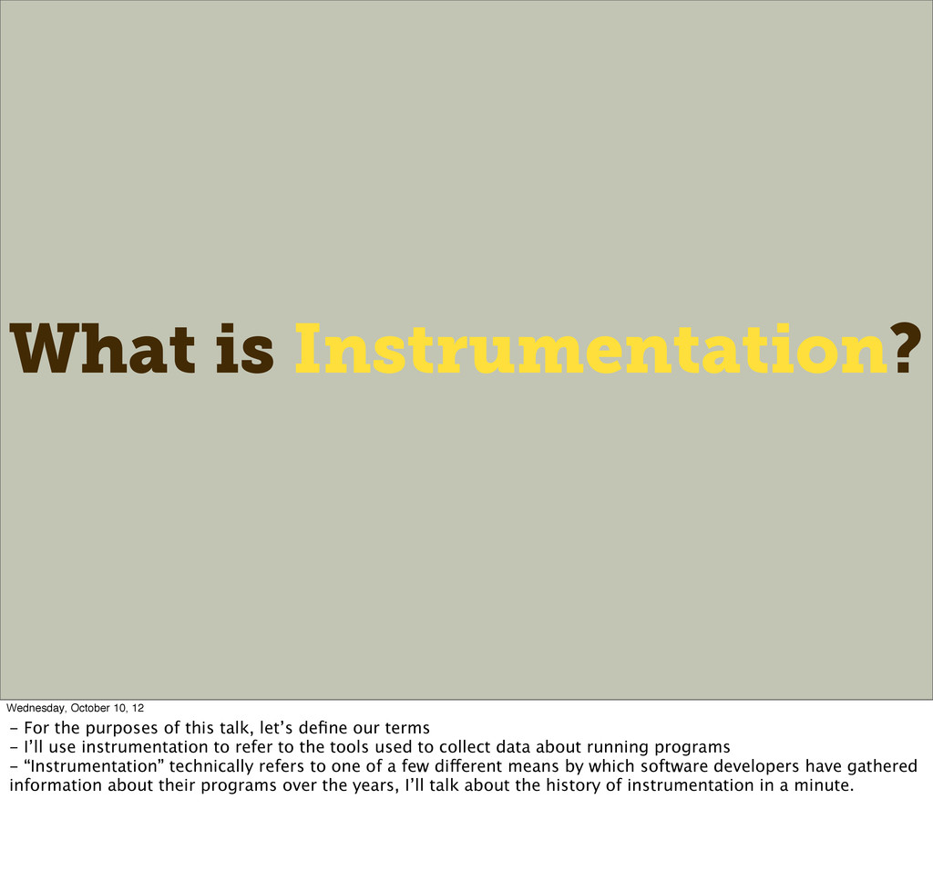 What is Instrumentation? Wednesday, October 10,...