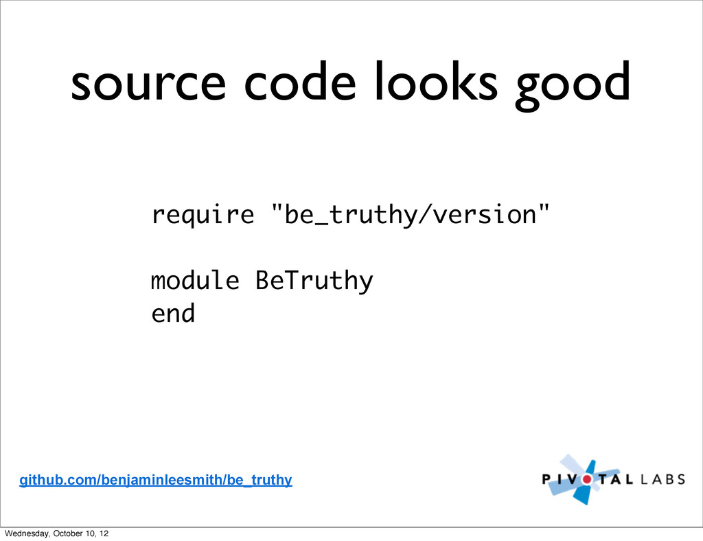 """source code looks good require """"be_truthy/versi..."""