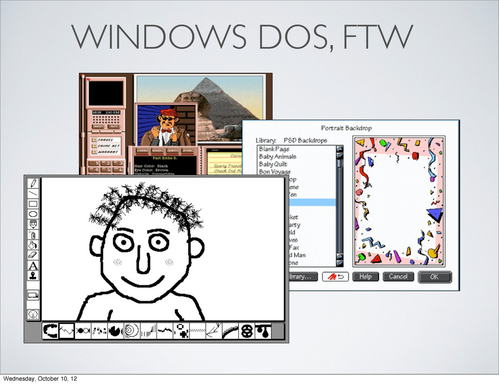 WINDOWS DOS, FTW Wednesday, October 10, 12