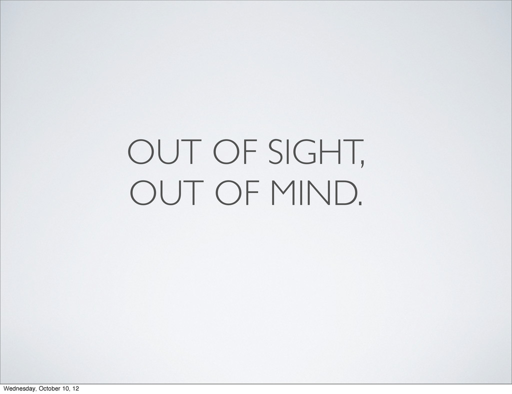 OUT OF SIGHT, OUT OF MIND. Wednesday, October 1...