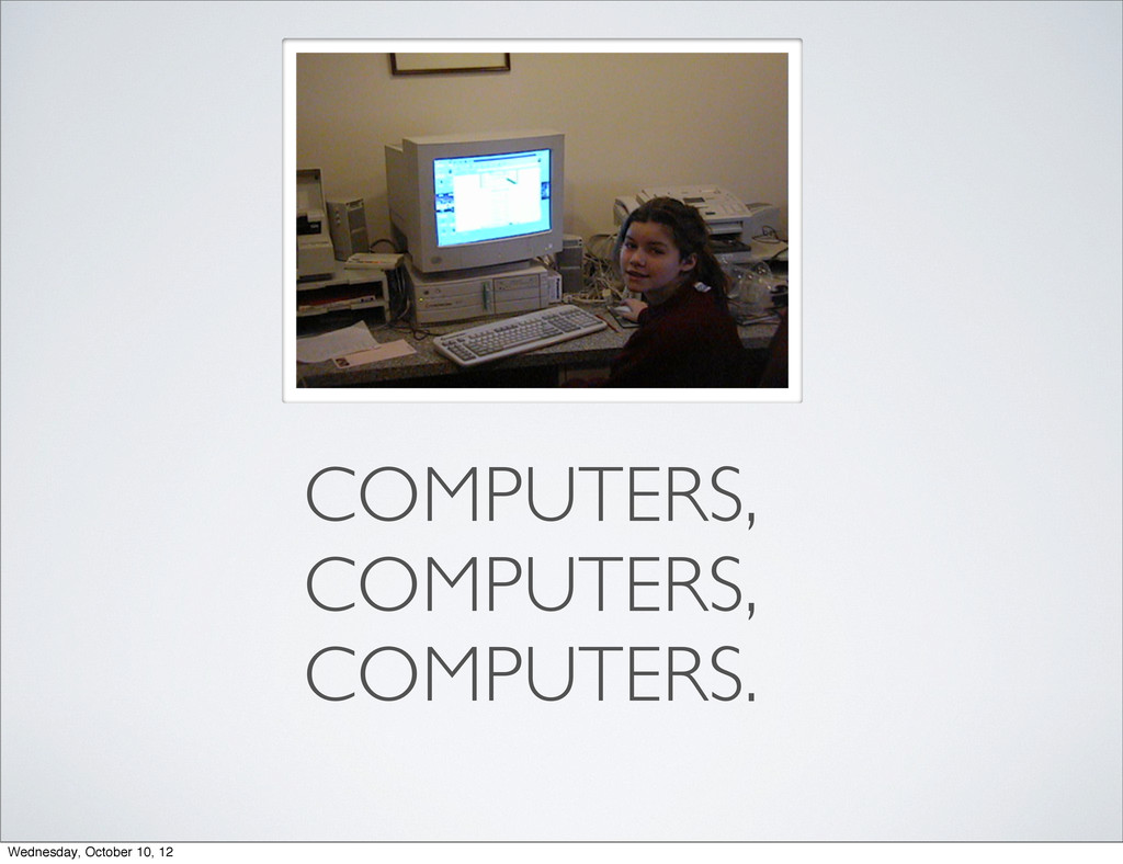 COMPUTERS, COMPUTERS, COMPUTERS. Wednesday, Oct...