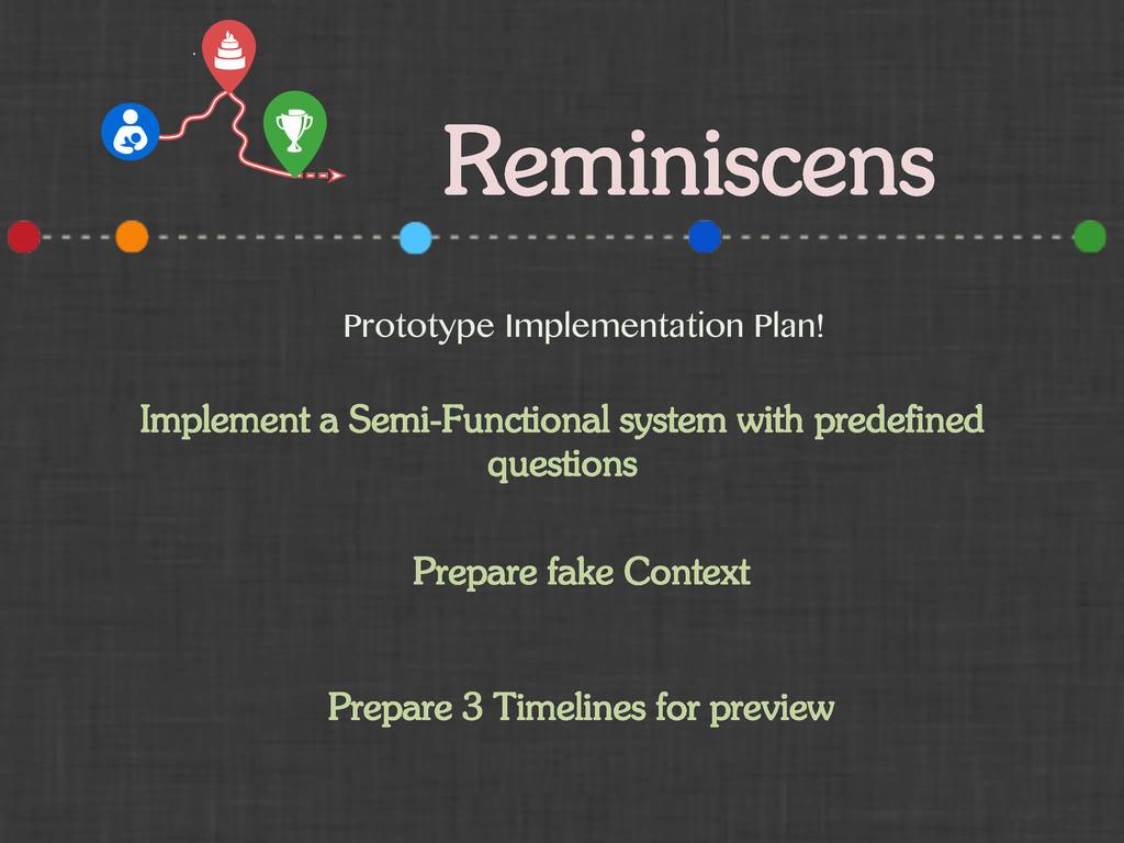 Reminiscens Prototype Implementation Plan! Impl...