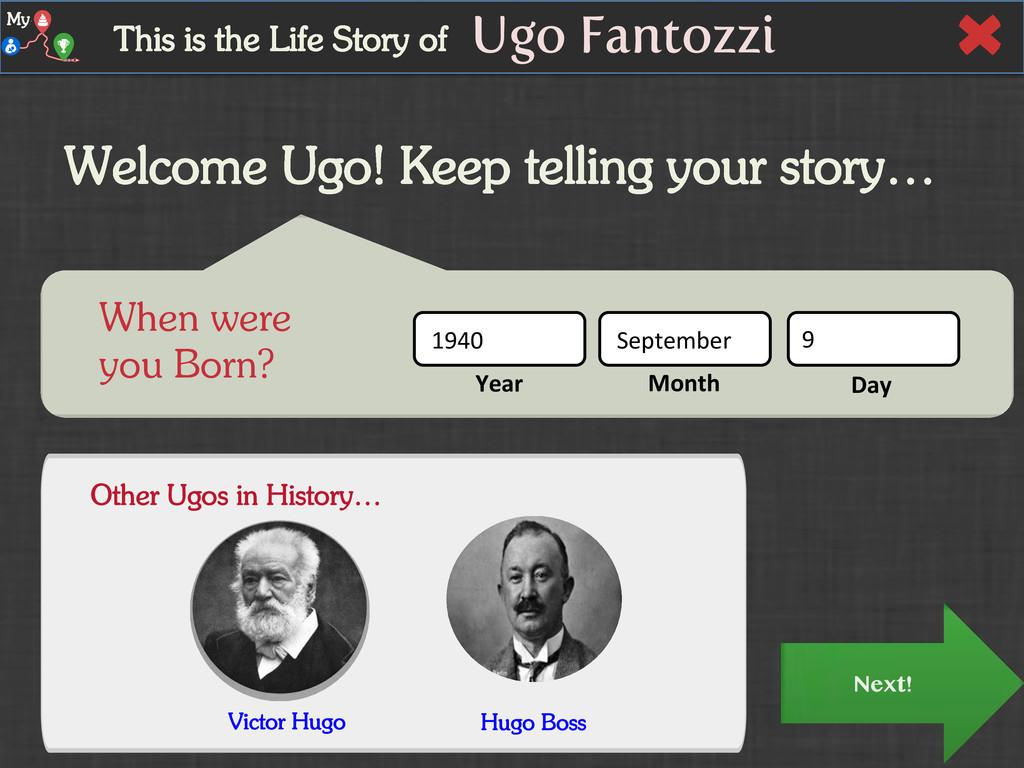 My When were you Born? Welcome Ugo! Keep tellin...