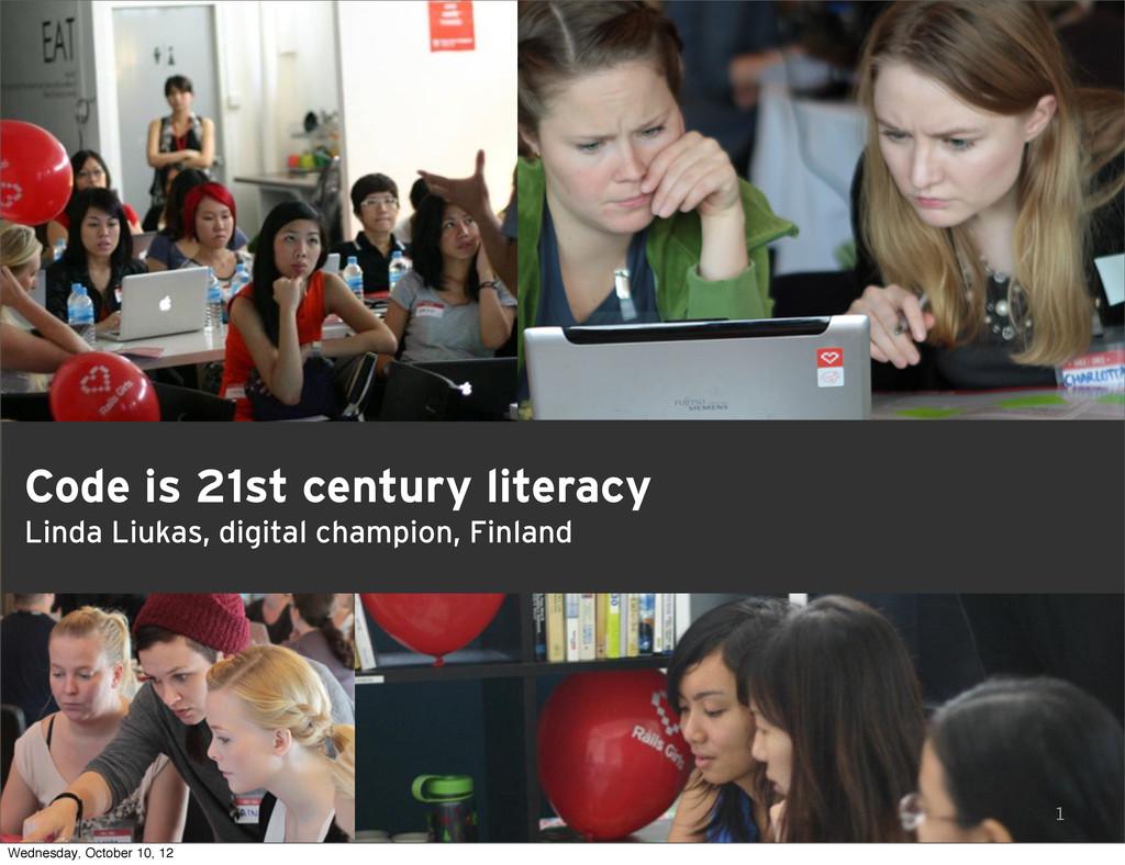 1 Code is 21st century literacy Linda Liukas, d...