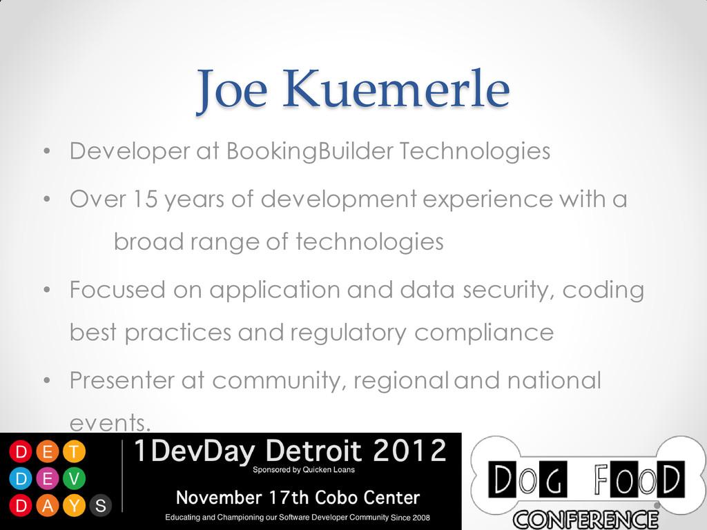 @jkuemerle / www.kuemerle.com Joe Kuemerle • De...