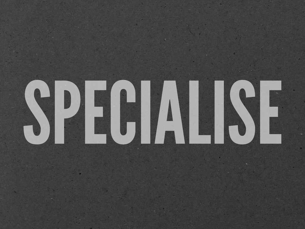SPECIALISE
